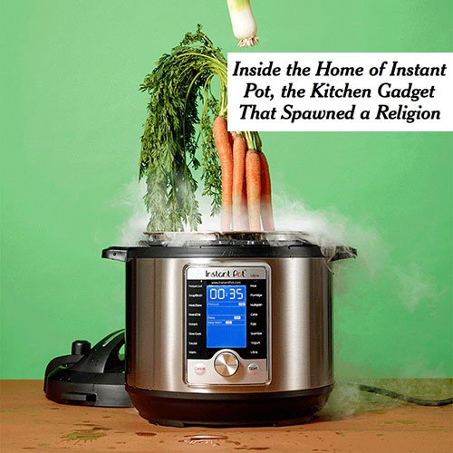 """Nytimes """"Inside The Home Of Instant Pot, The Kitchen Gadget That Spawned A Religion: The Electric Multicooker Is A True … – #63003 Design"""